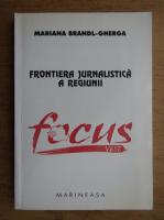 Anticariat: Mariana Brandl Gherga - Frontiera jurnalistica a regiunii Focus Vest