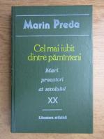 Anticariat: Marin Preda - Cel mai iubit dintre pamanteni (volumul 2)