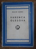 Anticariat: Maxim Gorki - Varenca Olesova (1945)
