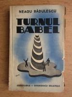 Anticariat: Neagu Radulescu - Turnul Babel (1941)