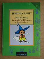 Nikolai Nosov - Aventurile lui Habarnam si ale prietenilor sai (volumul 1)