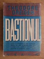 Anticariat: Theodore Dreiser - Bastionul (1930)