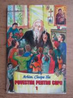 Anticariat: Arhimandrit Cleopa Ilie - Povestiri pentru copii (volumul 1)