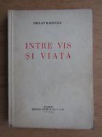 Anticariat: Barbu Stefanescu Delavrancea - Intre vis si viata (1940)
