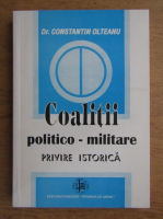 Anticariat: Constantin Olteanu - Coalitii politico-militare