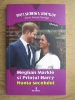 Daniel Sinclair Etheridge - Viata secreta a vedetelor, volumul 1. Megan Markle si Printul Harry, nunta secolului