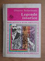 Dimitrie Bolintineanu - Legende istorice (volumul 1)