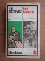 Anticariat: Dostoievski - Fratii Karamazov (volumul 1)