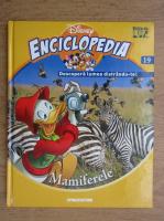Anticariat: Enciclopedia Disney. Descopera lumea distrandu-te! Mamiferele (volumul 19)