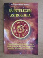 Fanchon Pradalier-Roy - Sa intelegem astrologia