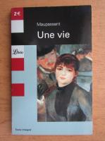 Guy de Maupassant - Une vie