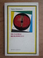 Anticariat: Ioana Cretulescu - Mutatiile realismului