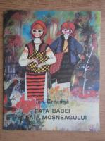 Ion Creanga - Fata babei si fata mosneagului