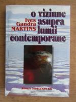 Ives Gandra Martins - O viziune asupra lumii contemporane