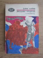 Anticariat: Jules Valles - Jacques Vingtras. Razvratitul (volumul 3)