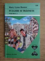 Anticariat: Mary Lynn Baxter - Fulgere si trasnete (volumul 2)