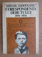 Anticariat: Mihail Sadoveanu - Corespondenta debutului (1898-1904)