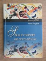 Petre Anghel - Stiluri si metode de comunicare