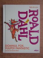 Roald Dahl - Domnul Fox, vulpoi fantastic