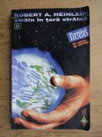 Robert A. Heinlein - Strain in tara straina (volumul 2)