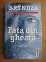 Anticariat: Robert Bryndza - Fata din gheata