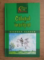 Anticariat: Stephen Sander - Calutul inaripat