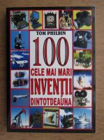 Tom Philbin - 100 cele mai tari inventii dintotdeauna