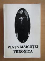 Anticariat: Viata Maicutei Veronica