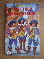Anticariat: Alexandre Dumas - Cei trei muschetari