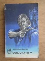 Anticariat: Alexandre Dumas - Conjuratii (volumul 2)