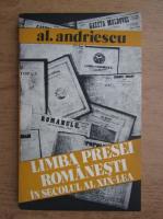 Alexandru Andriescu - Limba presei romanesti in secolul al XIX-lea