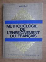 Anticariat: Andrei Radu - Methodologie de l'enseignement du francais