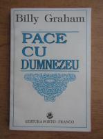 Billy Graham - Pace cu Dumenzeu