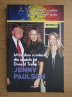 Anticariat: Dan Silviu Boerescu - Miliardara romanca din spatele lui Donald Trump. Jenny Paulson (volumul 2)