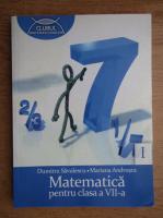 Dumitru Savulescu - Matematica pentru clasa a VII-a (volumul 1)