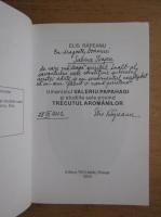 Anticariat: Elis Rapeanu - Umanistul Valeriu Papahagi si studiile sale privind trecutul aromanilor (cu autograful autorului)