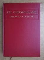 Anticariat: Gheorghe Gheorghiu Dej - Articole si cuvantari