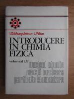 Anticariat: I. G. Murgulescu - Introducere in chimia fizica, volumul 1, nr. 3. Nucleul atomic, reactii nucleare, particule elementare