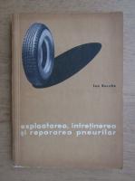 Anticariat: Ion Burche - Exploatarea, intretinerea si repararea pneurilor