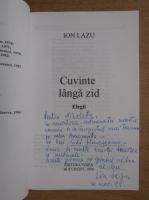 Ion Lazu - Cuvinte langa zid (cu autograful autorului)