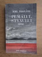 Anticariat: Ion Maxim - Pe malul Styxului
