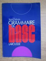 Anticariat: Jean Dubois - Grammaire de base, larousse