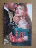 Anticariat: Kate Moore - Salvarea unei diavolite