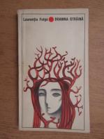 Anticariat: Laurentiu Fulga - Doamna straina
