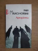 Anticariat: Marin Malaicu Hondrari - Apropierea