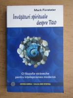 Mark Forstater - Invataturi spirituale despre Tao