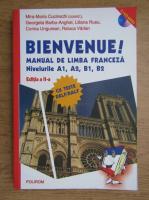 Mira Maria Cucinschi - Bienvenue! Manual de limba franceza (2013)