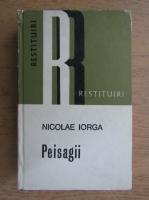 Nicolae Iorga - Peisagii