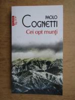 Paolo Cognetti - Cei opt munti (Top 10+)