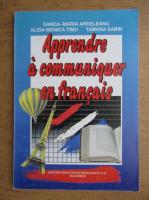 Anticariat: Sanda-Maria Ardeleanu - Apprendre a communiquer en francais